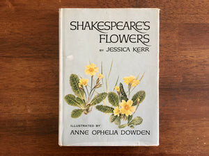 Shakespeare's Flowers by Jessica Kerr, Illustrated by Anne Ophelia Dowden, Vintage 1969, Hardcover Book with Dust Jacket