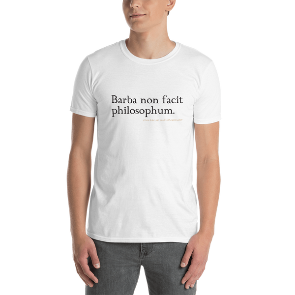 Latin - Barba non facit philosophum, light shirt
