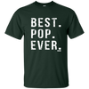 Best Pop Ever Dad Funny Short Sleeve Gift Shirt