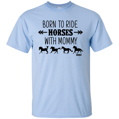 Born To Ride Horses With Mommy Horse