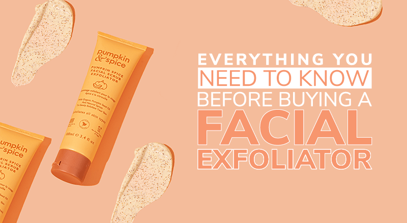 Everything You Need To Know Before Buying A Facial Exfoliator