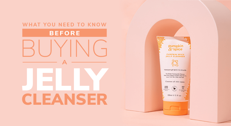What You Need To Know Before Buying A Jelly Cleanser