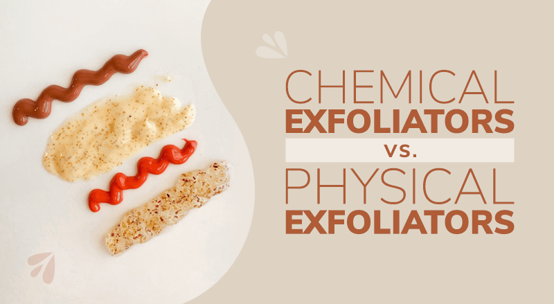Chemical Exfoliators vs. Physical Exfoliators (All You Need To Know)