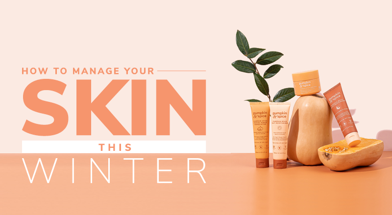 How To Manage Your Skin This Winter