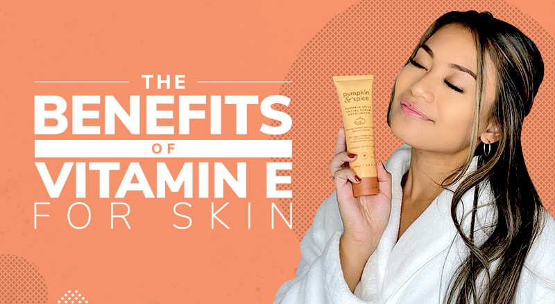 The Benefits Of Vitamin E For Skin