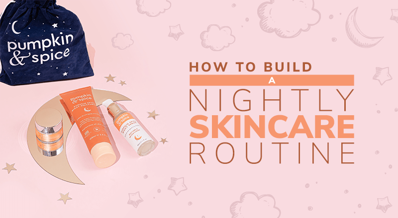 How To Build A Nightly Skincare Routine