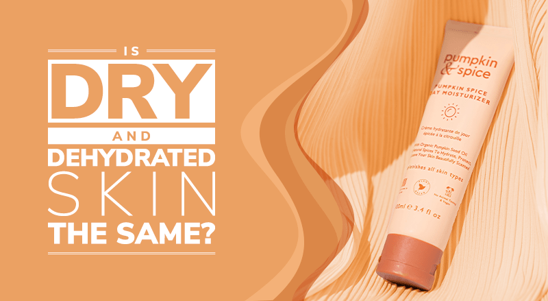 Is Dry And Dehydrated Skin The Same?