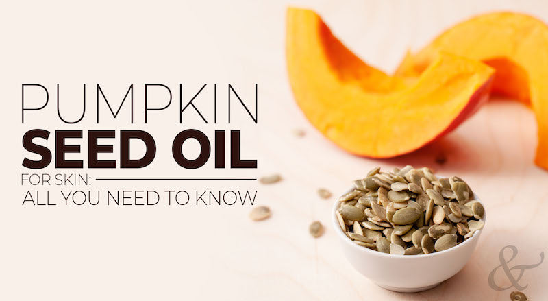 Pumpkin Seed Oil for Skin: All You Need to Know