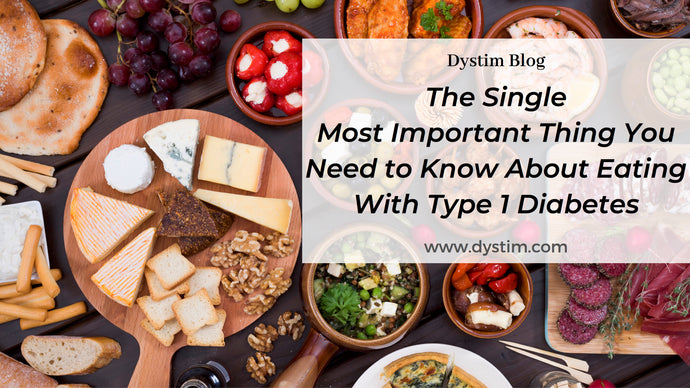 The single most important thing you need to know about eating with type 1 diabetes