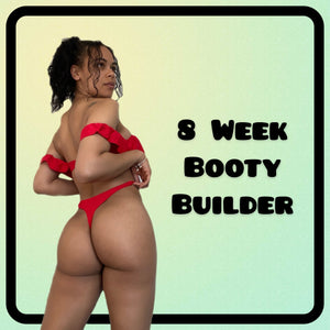 8 Week Booty Builder (Workout & Recipe Plan Available)