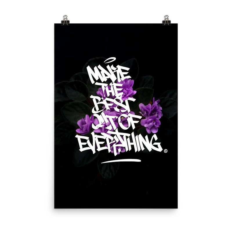 Make The Best of Everything - Graffiti Handstyle Poster