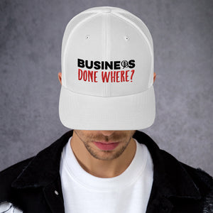 Business Done Where White Trucker Cap
