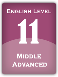 English Level 11: Middle Advanced