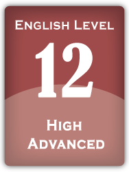 English Level 12: High Advanced
