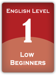 English Level 1: Low Beginners