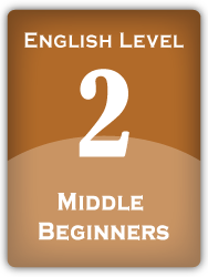 English Level 2: Middle Beginners