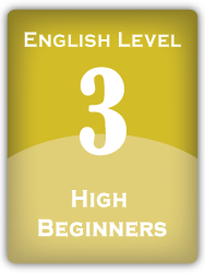English Level 3: High Beginners