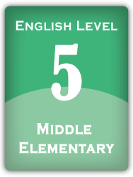 English Level 5: Middle Elementary