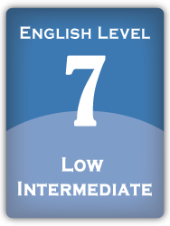 English Level 7: Low Intermediate