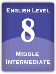 English Level 8: Middle Intermediate