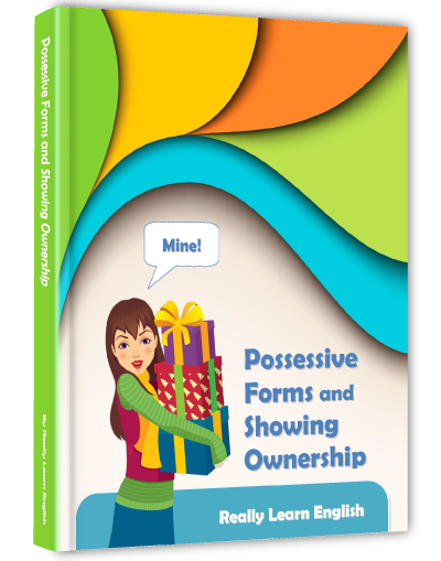 Possessive Forms and Showing Ownership