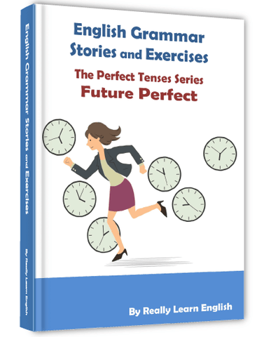 Future Perfect Stories and Exercises