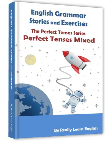 Perfect Tenses Mixed Stories and Exercises