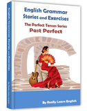 Past Perfect Stories and Exercises