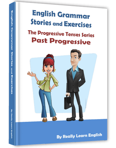 Past Progressive Continuous Tense, Stories and Exercises