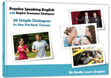 Practice Speaking English with English Grammar Dialogues – the Perfect Tenses