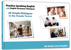 Practice Speaking English with English Grammar Dialogues, Simple Tenses, Conversations