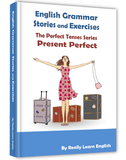 Present Perfect Stories and Exercises