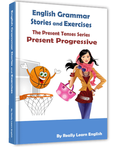 Present Progressive Continuous Tense, Stories and Exercises