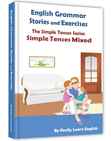 Simple Tenses Mixed, Stories and Exercises