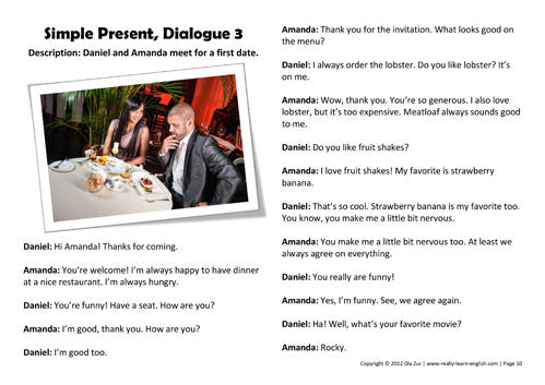 a simple dialogue English dialogues these free english dialogues give examples of english that you can use in real life situations however, it is unlikely your english will improve.