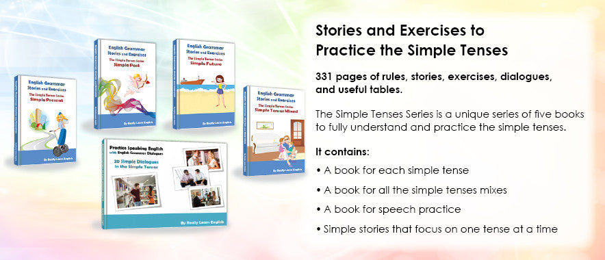 Stories and Exercises to Practice the Simple Tenses