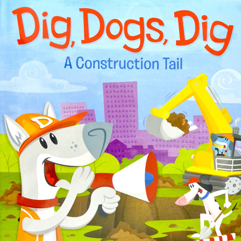 Dig Dogs Dig book by James Horvath