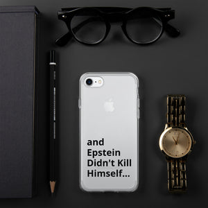 and Epstein Didn't Kill Himself... iPhone Case