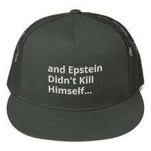 Load image into Gallery viewer, and Epstein Didn't Kill Himself... Trucker Cap