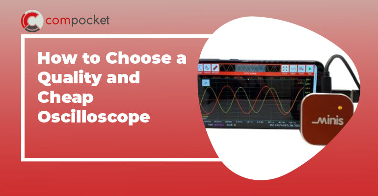 How to Choose a Quality and Cheap Oscilloscope