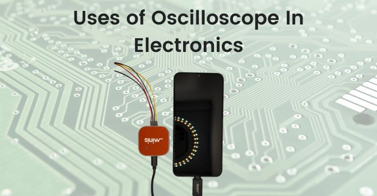 Uses of Oscilloscope In Electronics