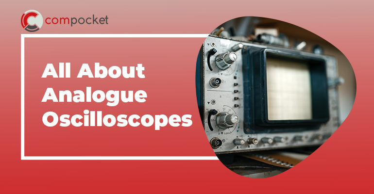 All About Analogue Oscilloscopes