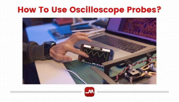 how-to-use-oscilloscope-probes