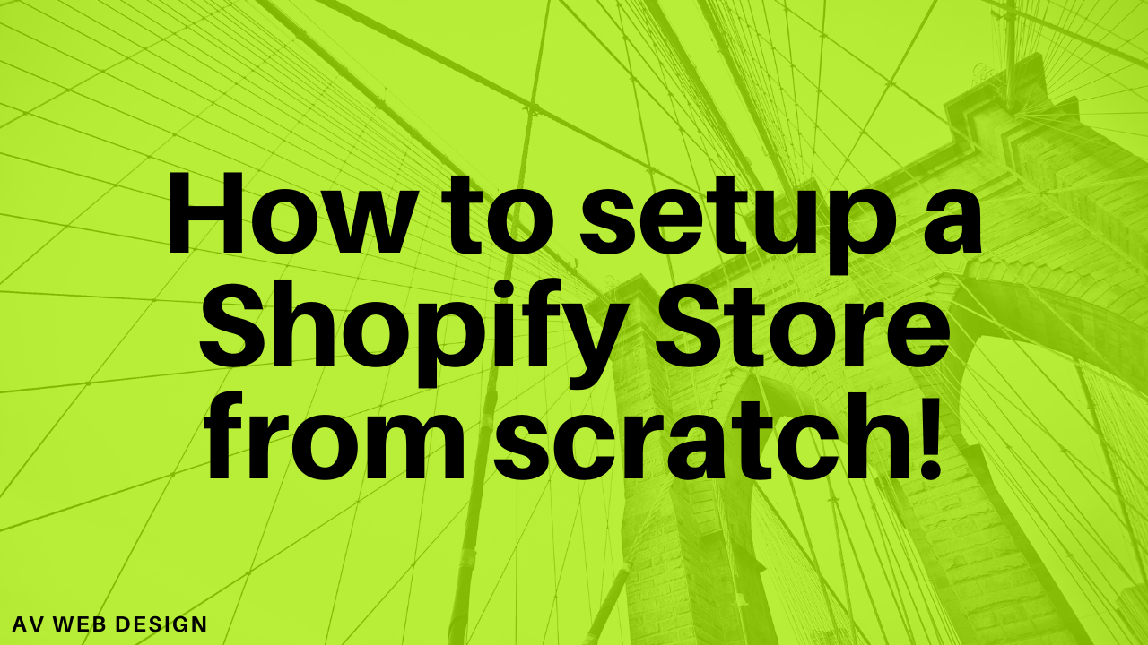 How to setup a Shopify store from scratch