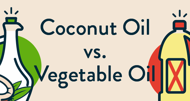 Coconut Oil vs. Vegetable Oil