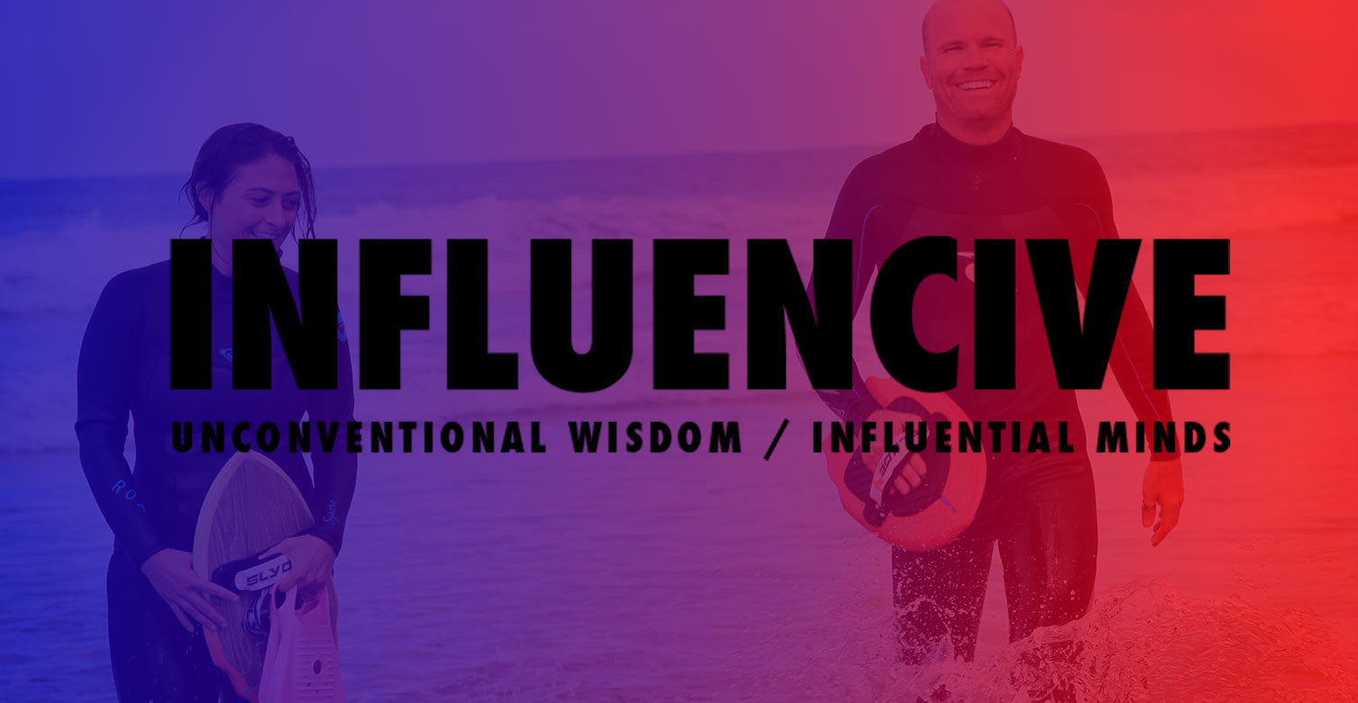 Influencive Talks Unconventional Wisdom with Slyde Handboards