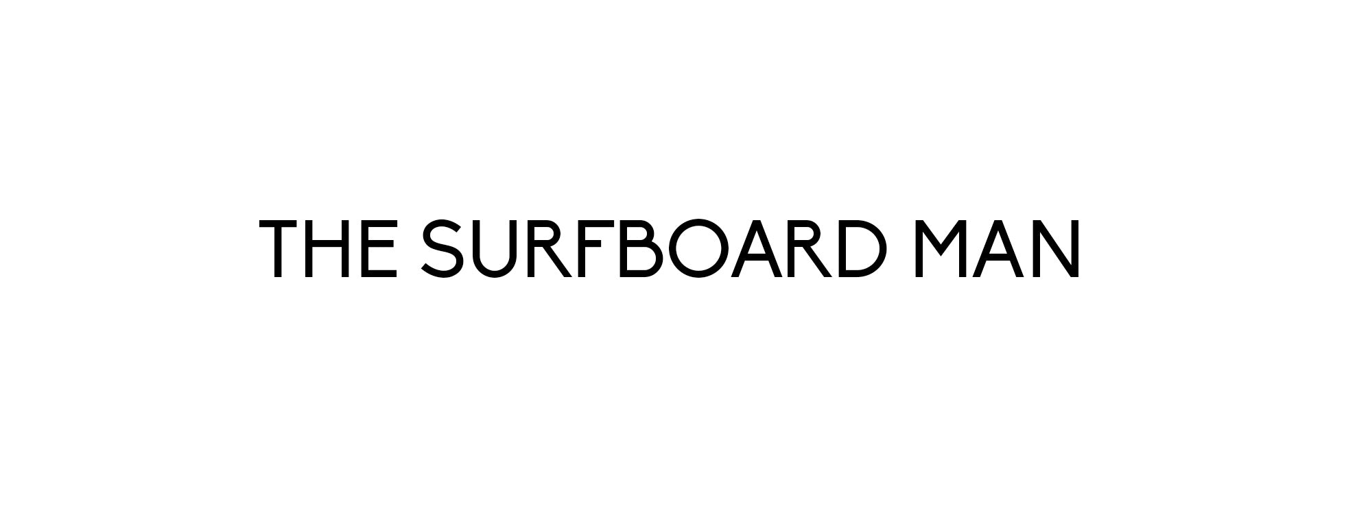The surfboard man