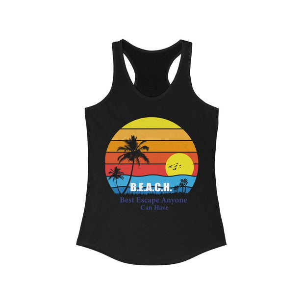Tank Top: B.E.A.C.H. Best Escape Anyone Can Have