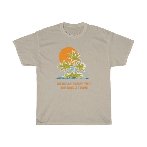 T-Shirt An Ocean Breeze Puts the Mind at Ease