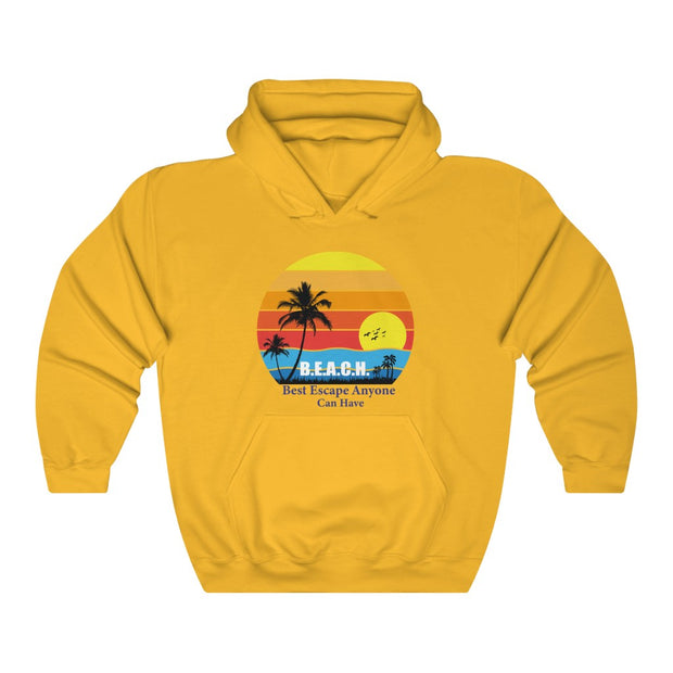 Hooded Sweatshirt: B.E.A.C.H. Best Escape Anyone Can Have